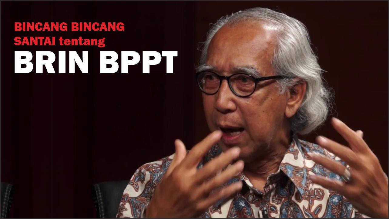 Bincang bincang santai tentang BRIN BPPT